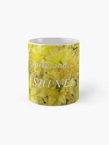 Arise and Shine mug
