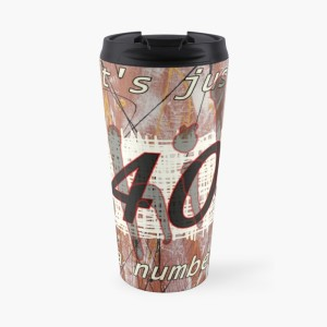 Chill - It's Just a Number - 40 Travel mug